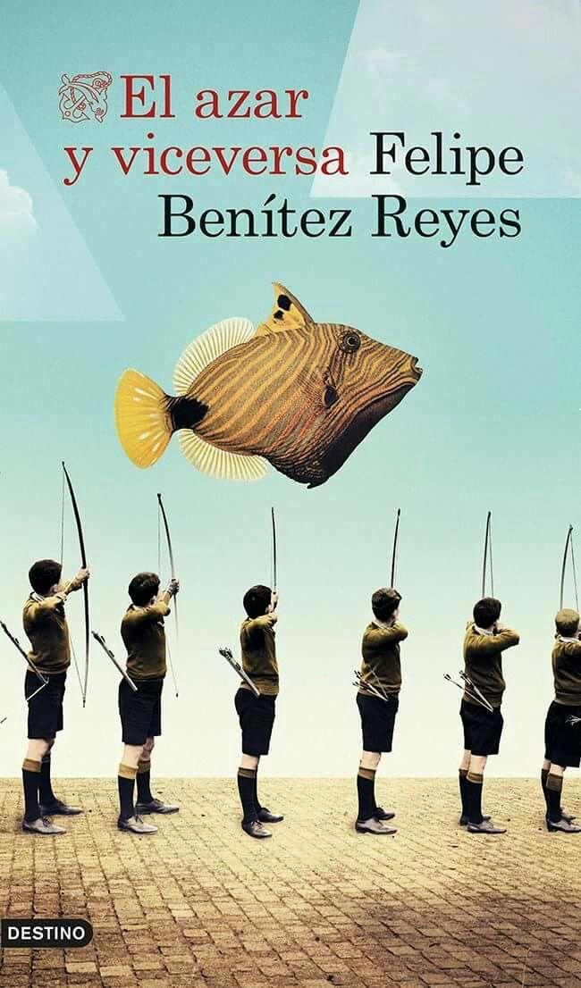 El azar y viceversa_Felipe Benítez Reyes