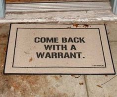 Come Back With A Warrant Doormat  $19.95