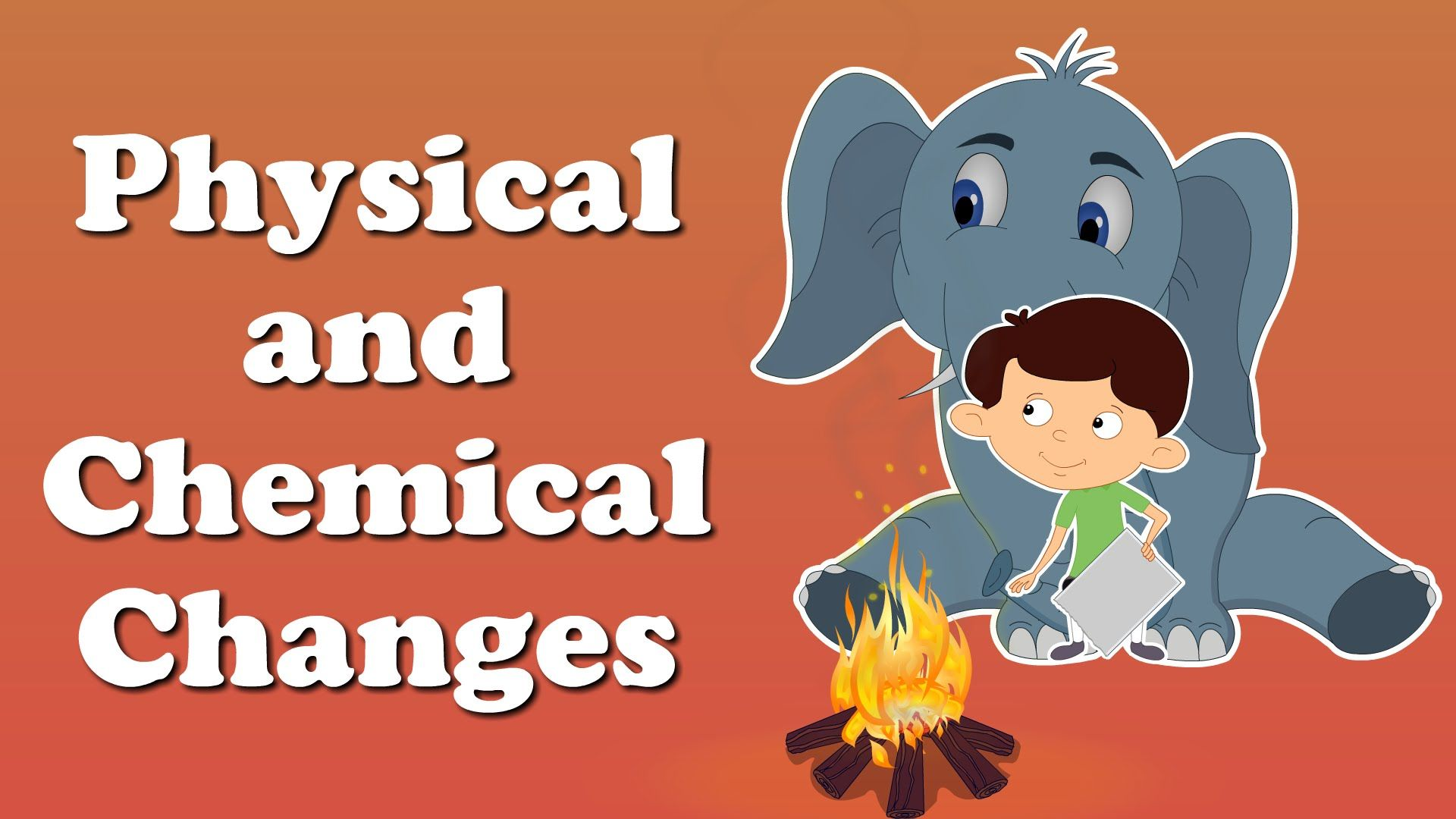 Physical And Chemical Changes For Kids Or For Dummies Like