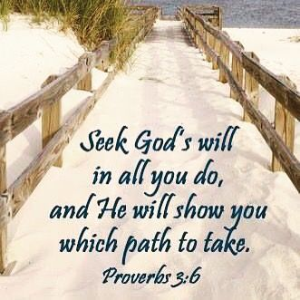 In all your ways know, recognize, and acknowledge Him, and He will direct and make straight and plain your paths. Proverbs 3:6, AMP