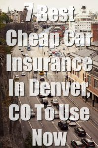 7 Best Cheap Car Insurance In Denver Co Pinterest Cheap Car