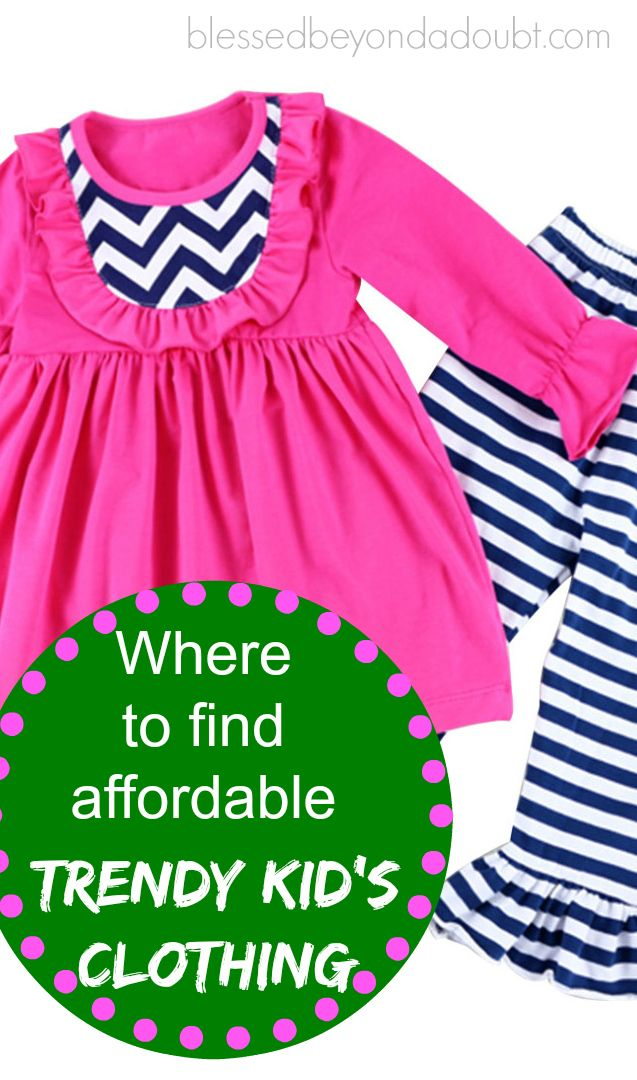 Where To Find Affordable Trendy Kids Clothing Kid Clothing Kids S