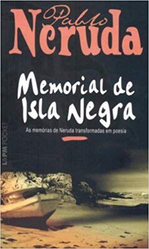 Memorial De Isla Negra Pablo Neruda Livros Leitura Pensamentos