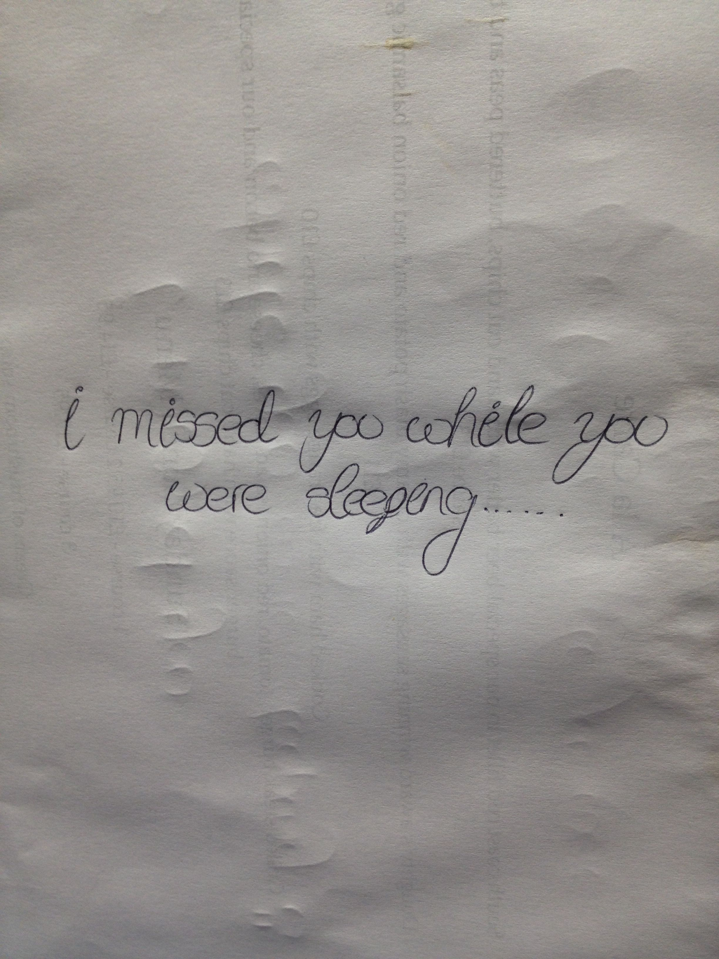 I Missed You While You Were Sleeping Missedyou Cute All Quotes Quotes Miss You