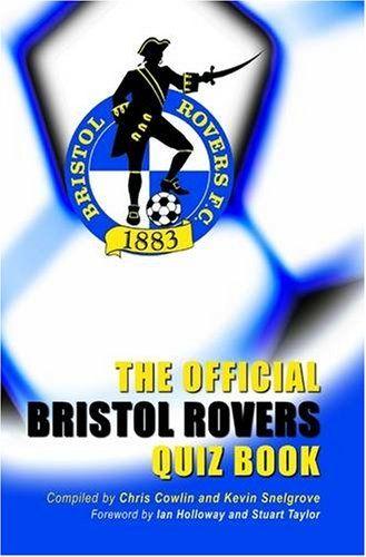 The Official Bristol Rovers Quiz Book by Chris Cowlin,http://www.amazon.com/dp/1906358516/ref=cm_sw_r_pi_dp_LrGWsb0VQ0XE41Y6