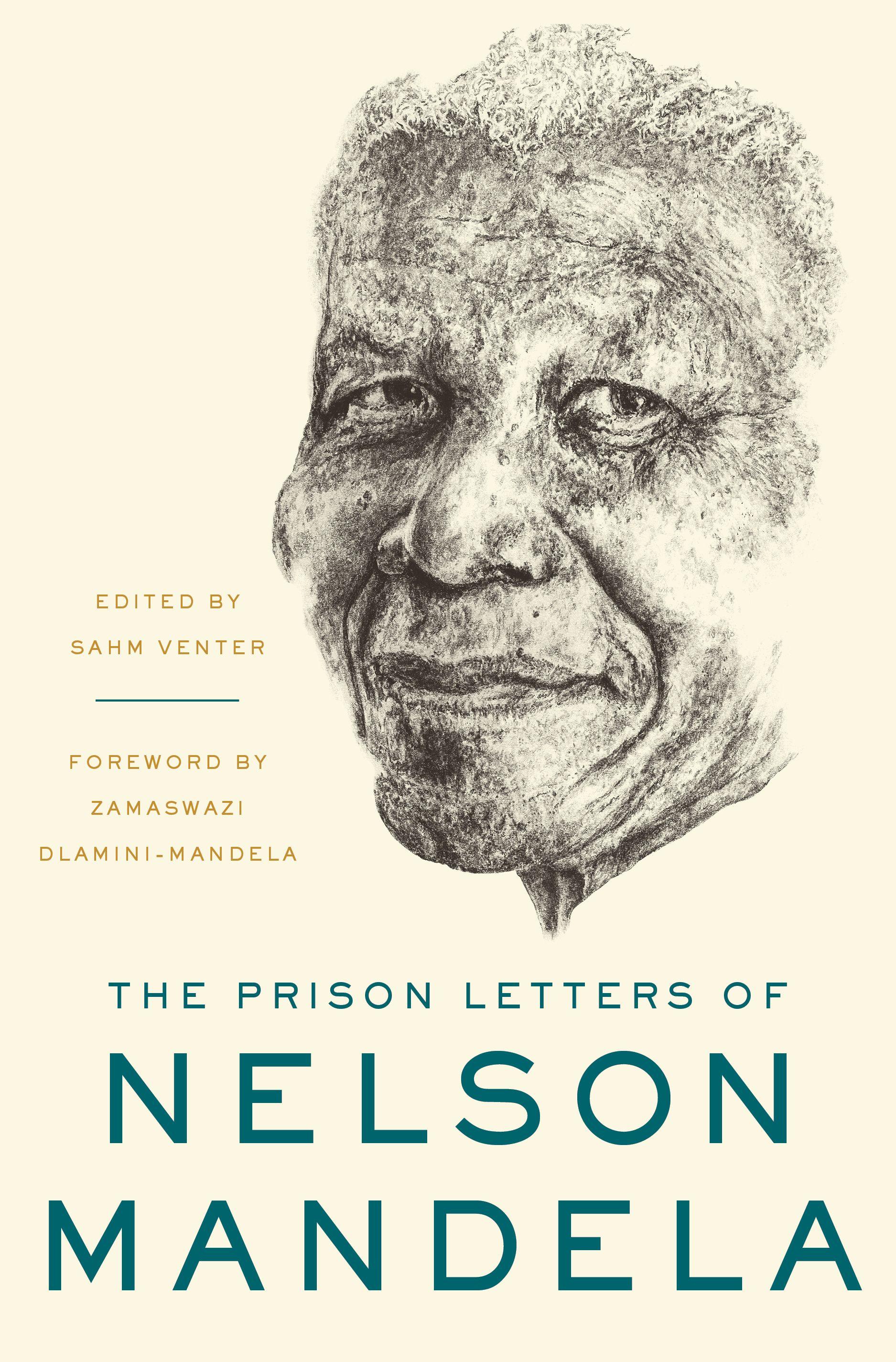 The Prison Letters Of Nelson Mandela Edited By Sahm Venter Spring