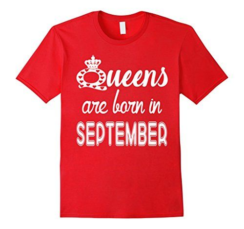 Mens Queens Are Born In September T Shirt 2xl Red Queens Https