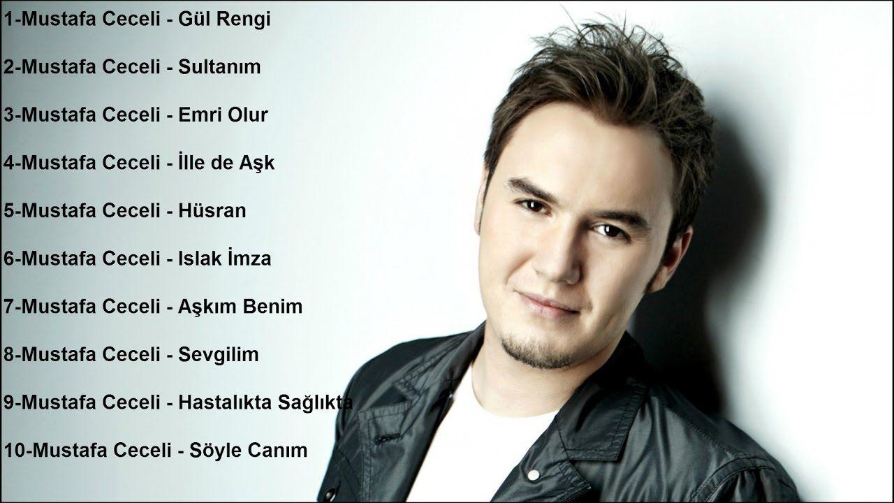 Mustafa Ceceli Nin En Cok Sevilen 10 Sarkisi Youtube Videos Music