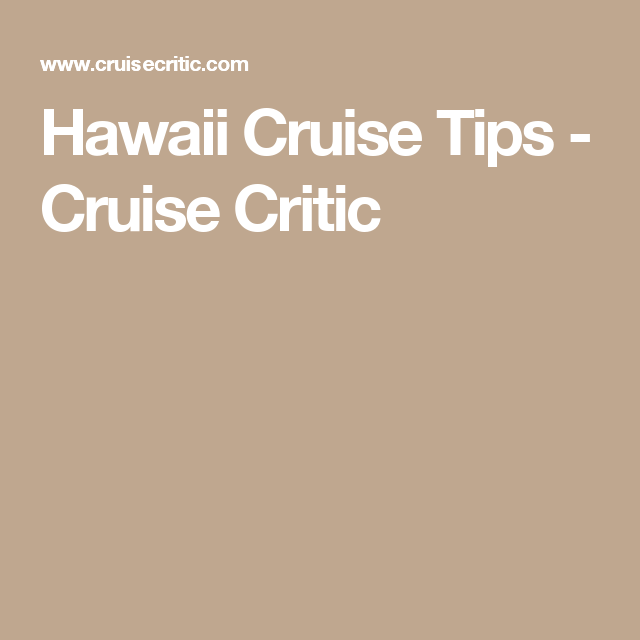 Hawaii Cruise Tips - Cruise Critic