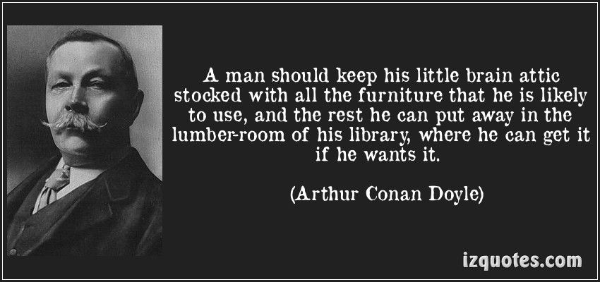 Sir Arthur Conan Doyle Quote Come Watson Come The