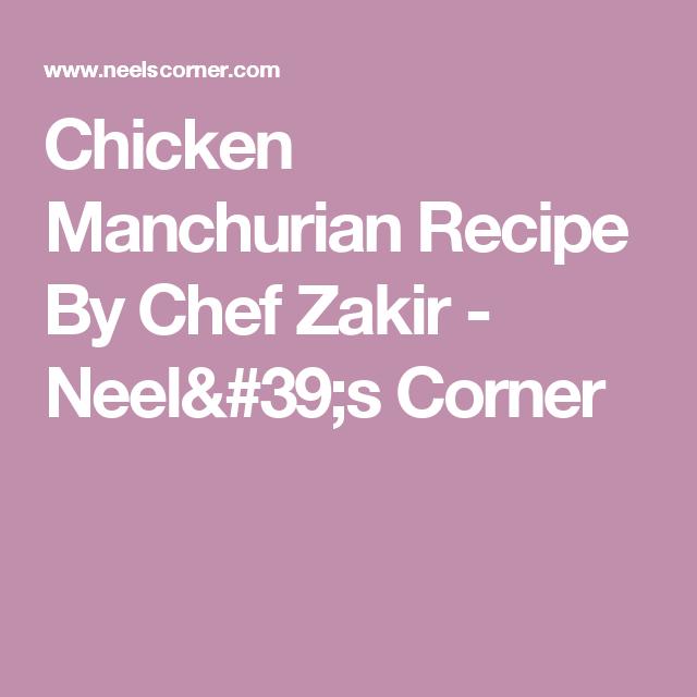 Chicken Manchurian Recipe By Chef Zakir | Manchurian ...