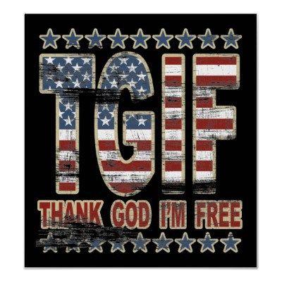 Happy Friday, America! Thank God I'm Free | Patriotic pictures, I ...