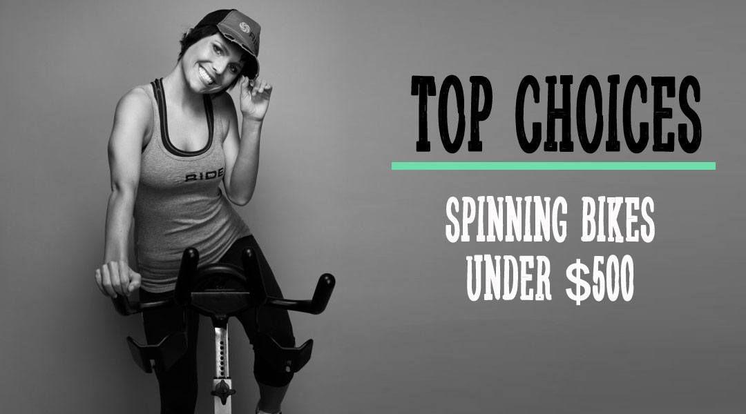 My Recommendation On Best Spinning Bikes Under 500 Dollars Spin Bikes Biking Workout Spin Bike Reviews