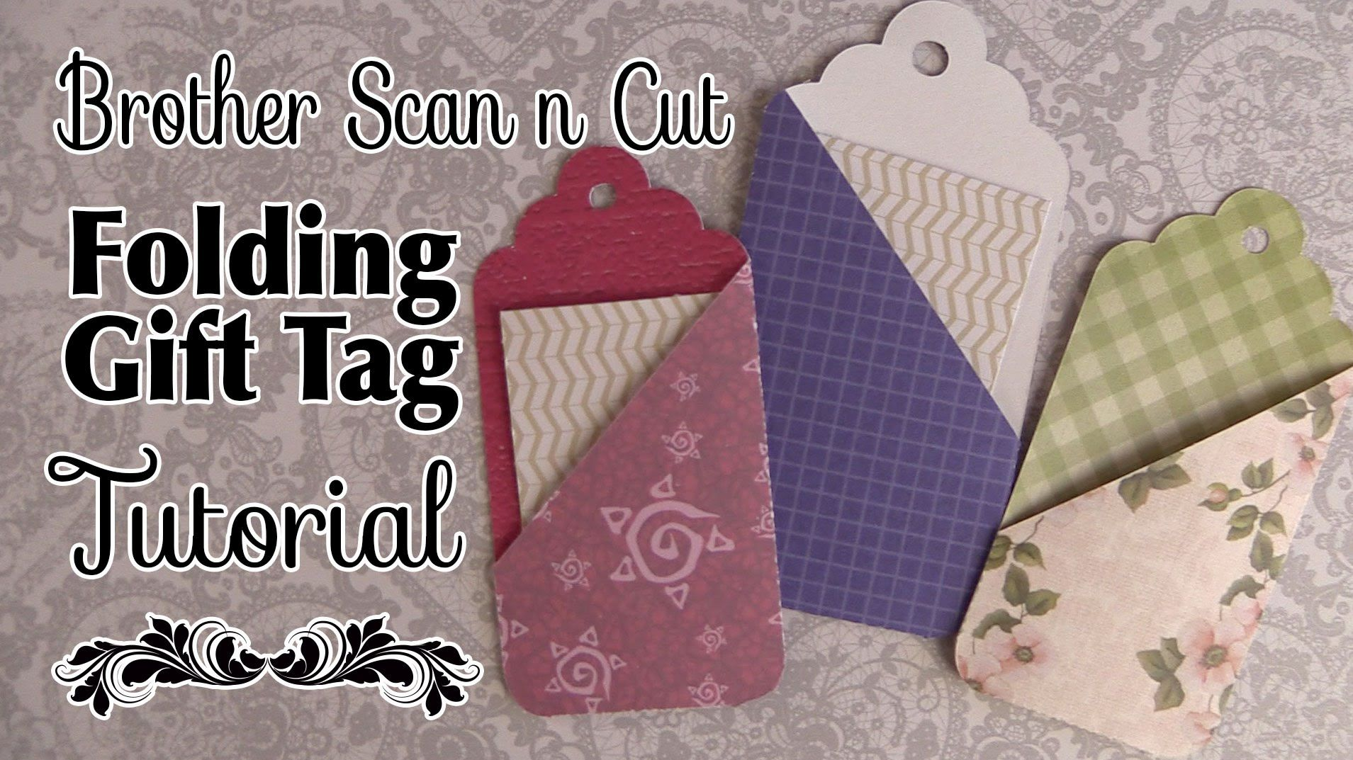 brother scan n cut tutorial folding gift tags tags pinterest