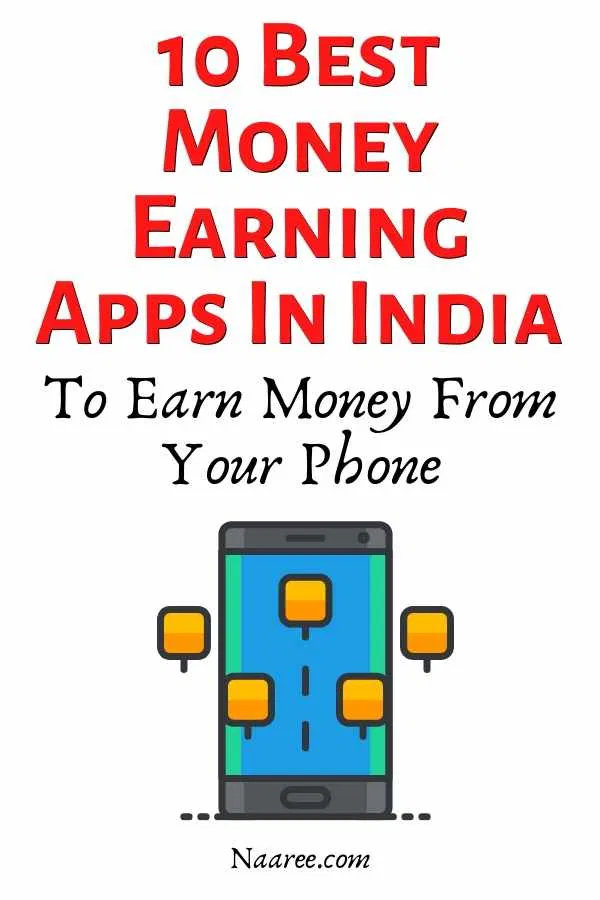 10 Real Money Earning Apps In India To Earn Money