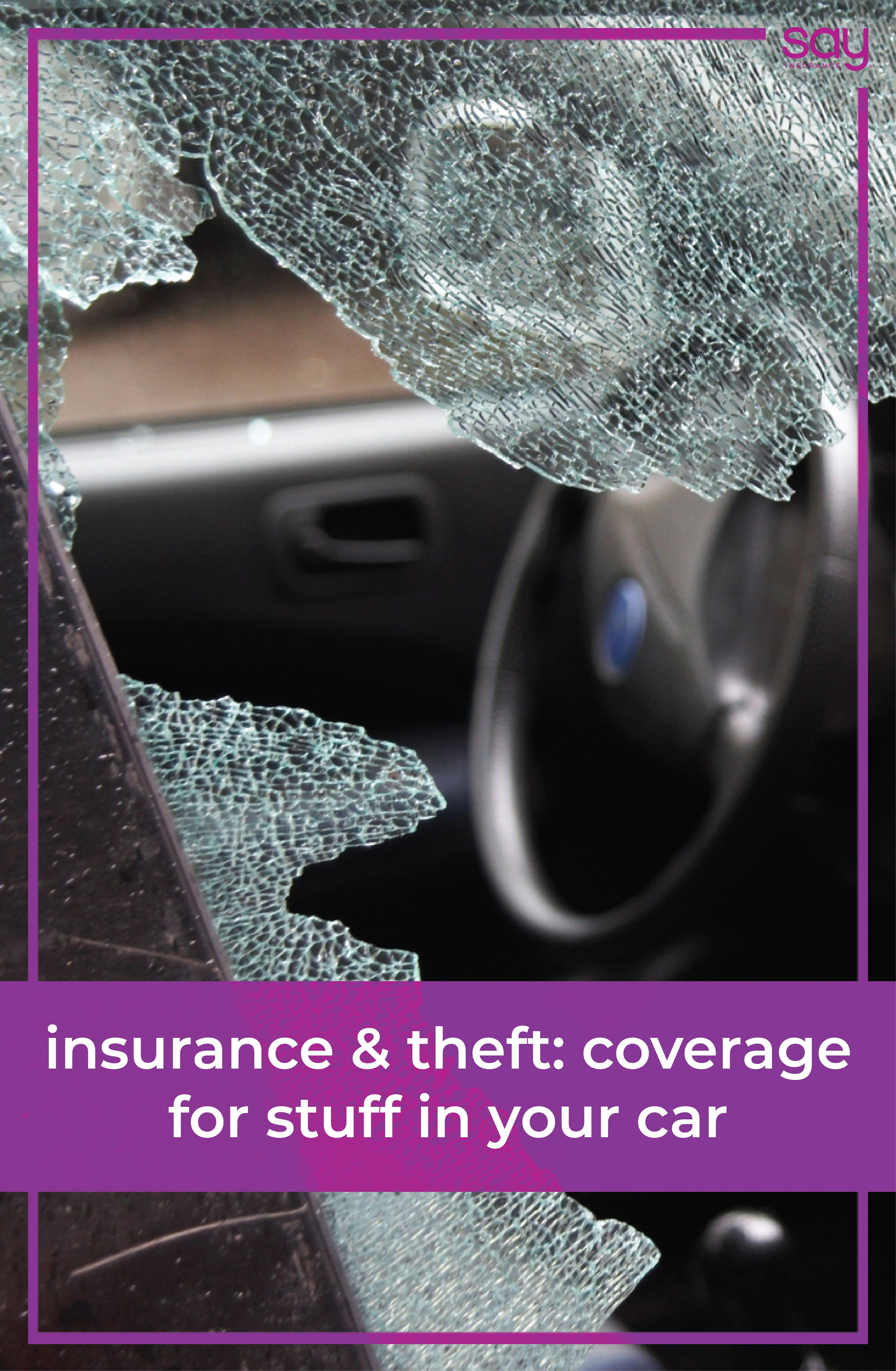 Insurance & Theft: Coverage For Stuff in Your Car | Anti ...
