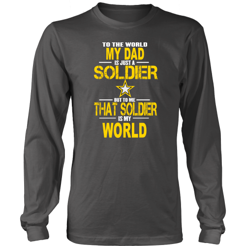 Army-To the world my dad is a soldier