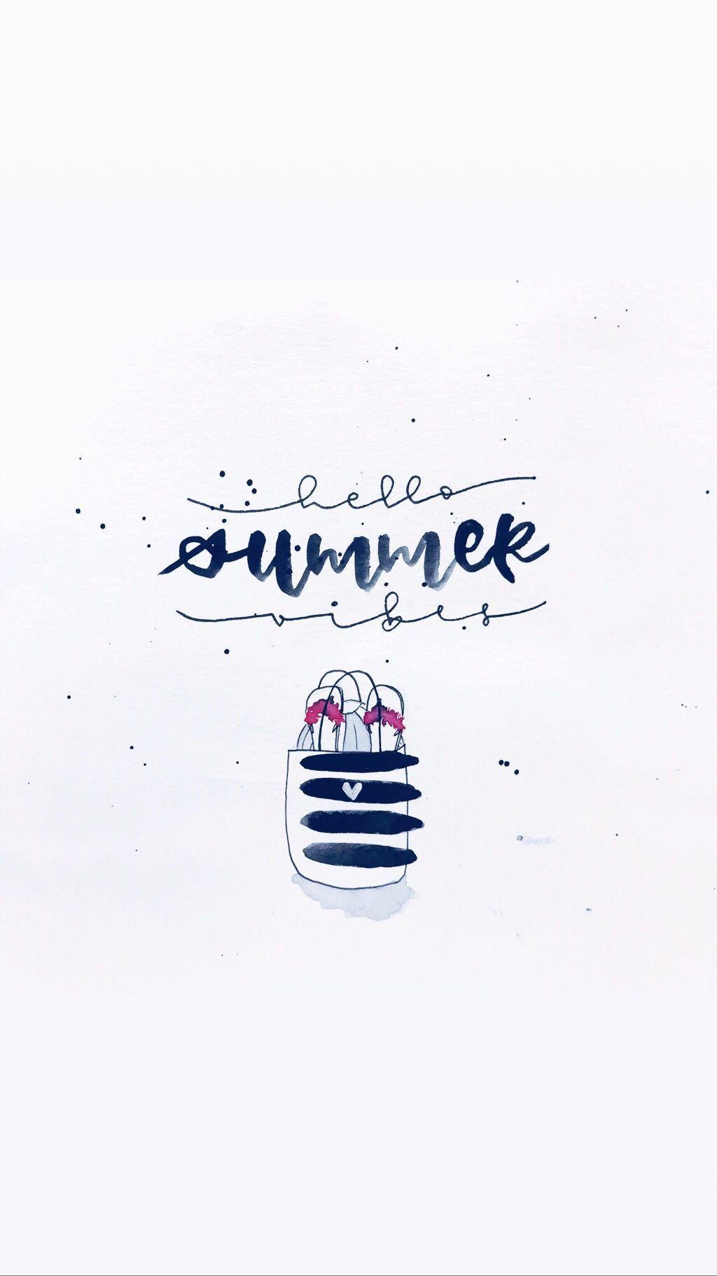 Hello Summer Vibes Einfach Und Schnell Gelettert Cute Wallpapers Wallpaper Phone Wallpaper