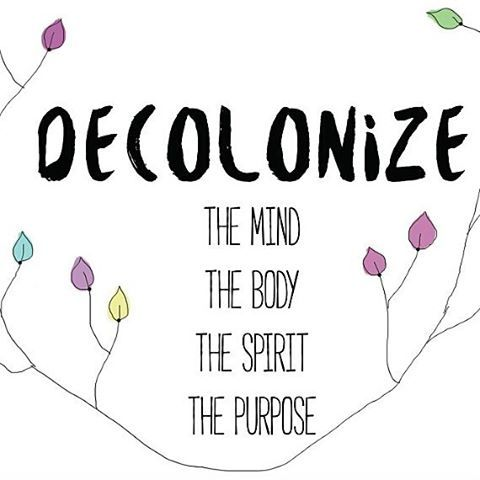 Decolonize A Daily Practice Mind Body And Soul E D A Childrenoftheearth Decolonization Selfliberation Selflove Africaschildren Resilience African