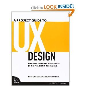 A Project Guide To Ux Design For User Experience Designers In The Field Or In The Making By Russ Ung User Experience Design Web Design Books Web Design Basics