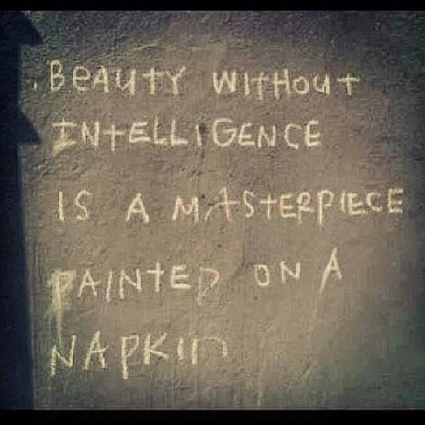 Don't be that girl, Be a masterpiece! Beauty intelligence strong woman quote