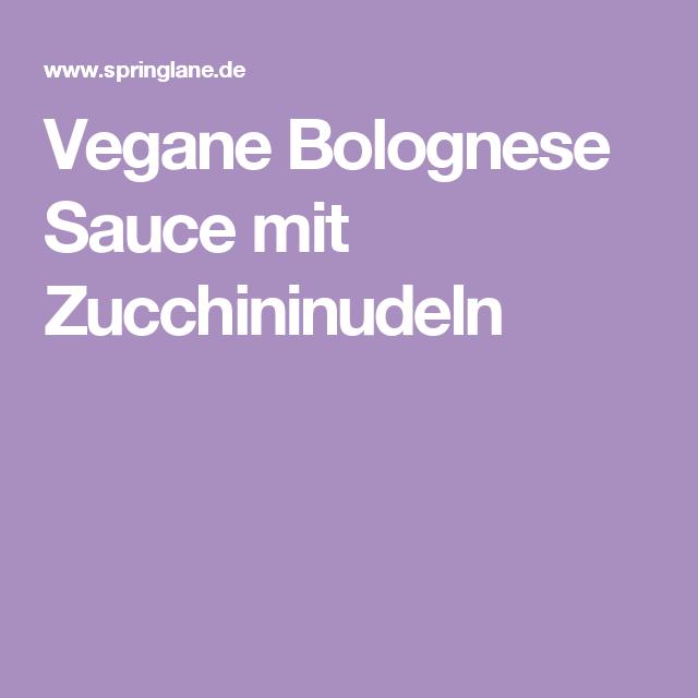 Vegane Bolognese Sauce mit Zucchininudeln