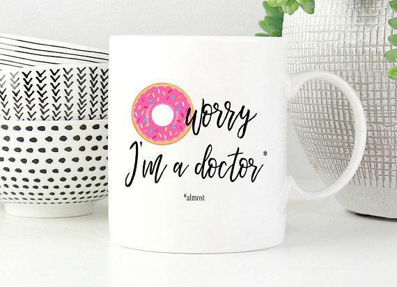 Med student mug, gift for med student, doctor mug, funny medical student gift, phd, donut worry, med school mug, almost a doctor #medicalstudents