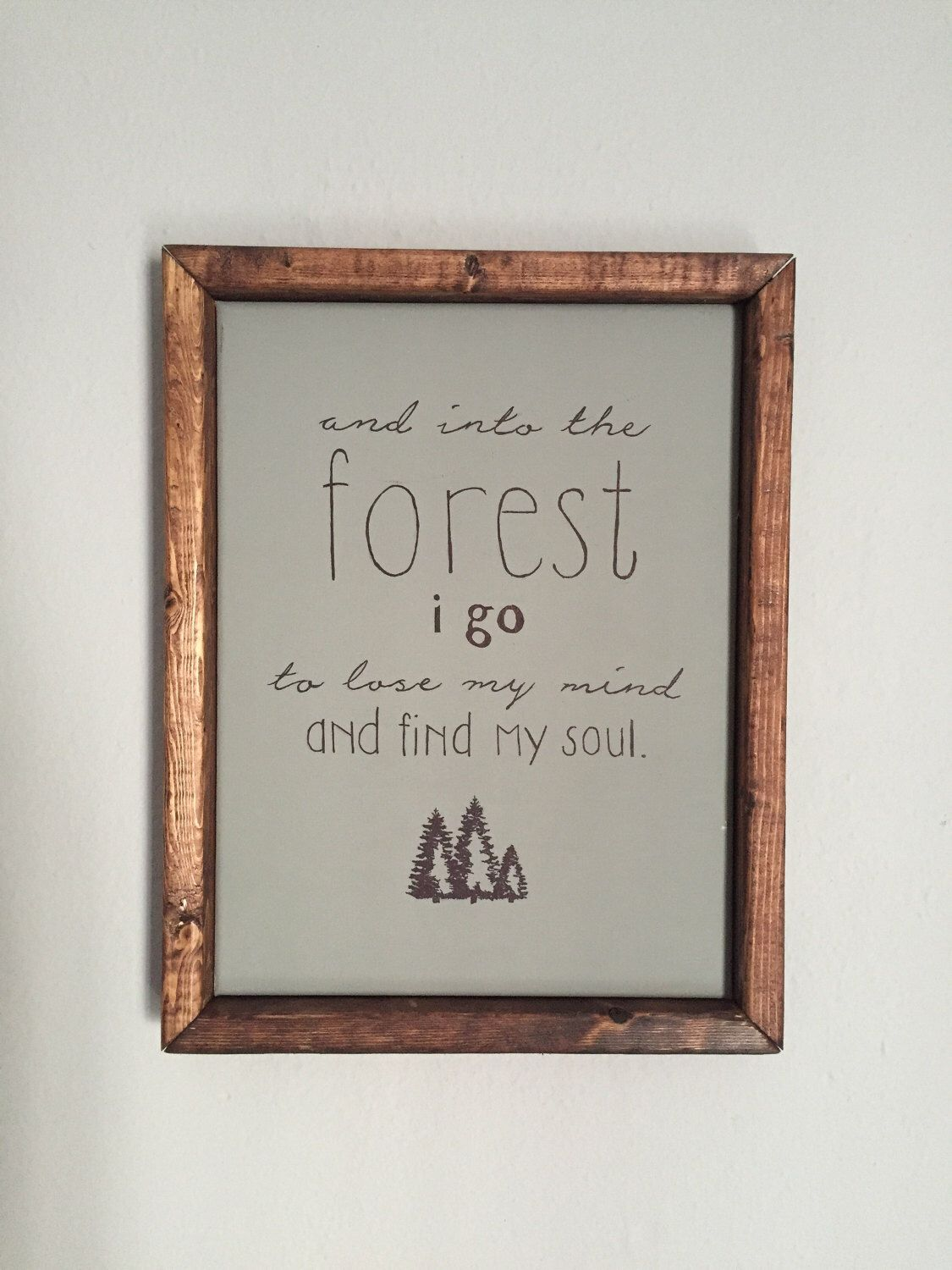 Custom Framed Quote Wall Art And Into The Forest I Go To Lose My
