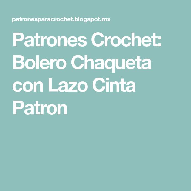 Patrones Crochet: Bolero Chaqueta con Lazo Cinta Patron   Crochet ...