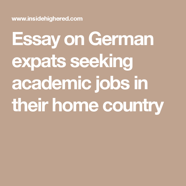 Essay On German Expats Seeking Academic Jobs In Their Home