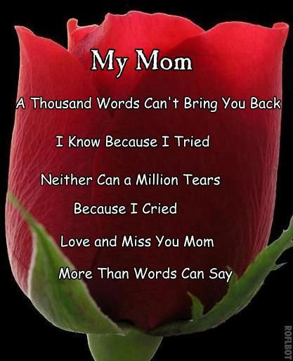 i love you mom i miss you so much a year came