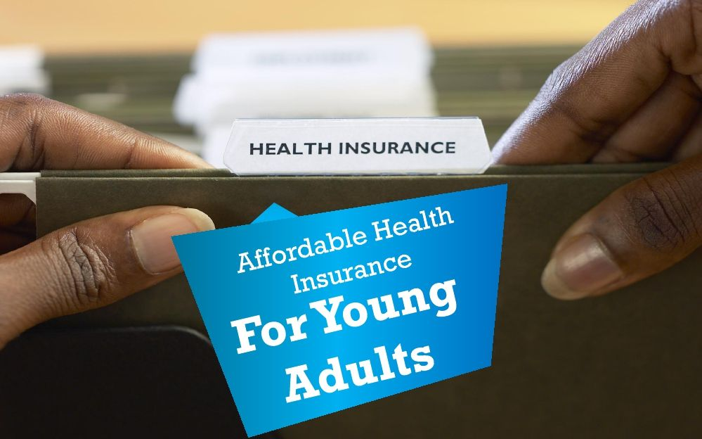 Affordable health insurance for young adults http