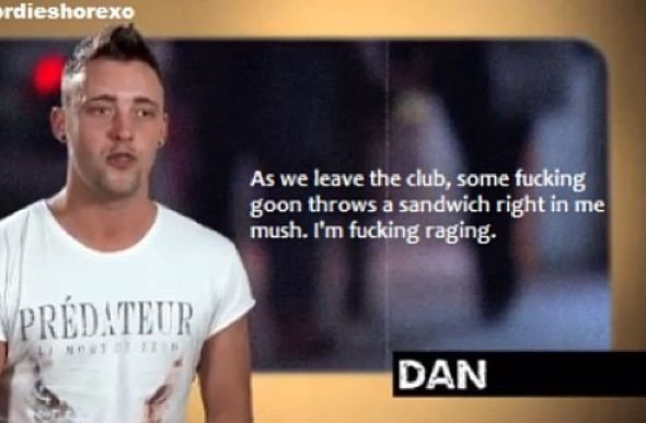 Geordie shore. Geordie shore quote. Dan. Sandwich