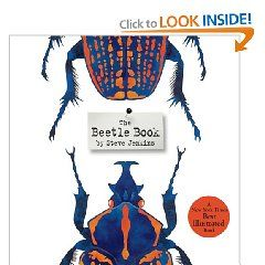 """""""The Beetle Book"""" by Steve Jenkins. Beetles squeak and beetles glow.  Beetles stink, beetles sprint, beetles walk on water.  With legs, antennae, horns, beautiful shells, knobs, and other oddities—what's not to like about beetles? Award-winning author-illustrator Steve Jenkins presents a fascinating array  of these intriguing insects and the many amazing adaptations they have made to survive."""