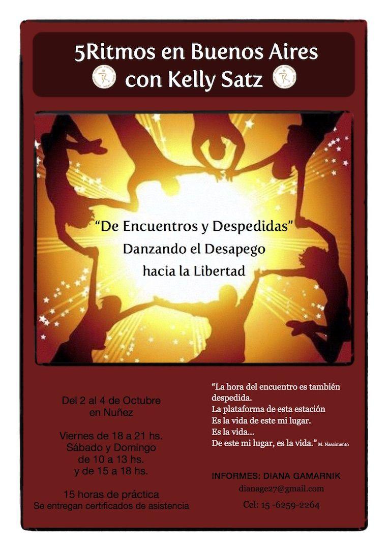 #5Ritmos en Argentina Danzando el Desapego hacia la Libertad Del 2 al 4 de Octubre en Nuñez   Viernes de 18 a 21 hs. Sábado de 10 a 13 hs. y de 15 a 18 hs. Domingo de 10 a 13 hs. y de 15 a 18 hs.