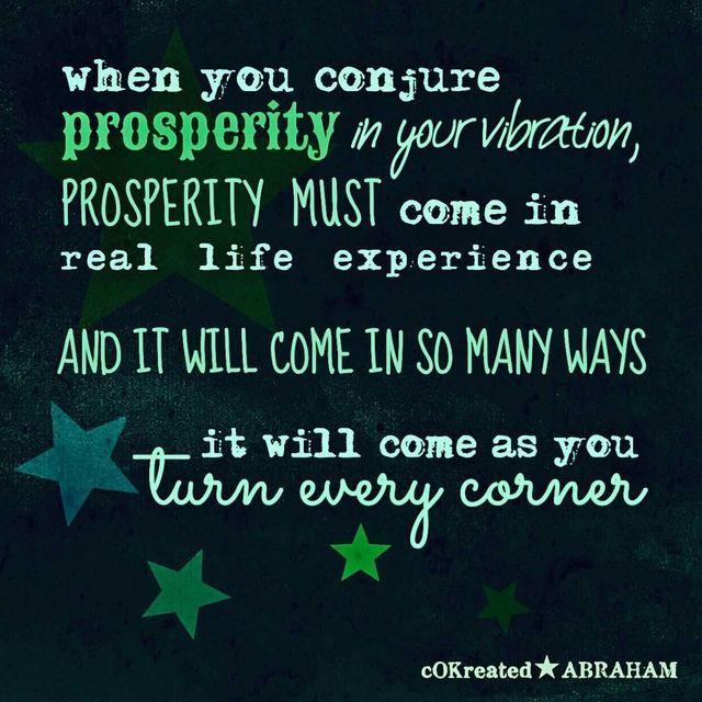Conjure your prosperity. Abrahamhicks ❤️☀️