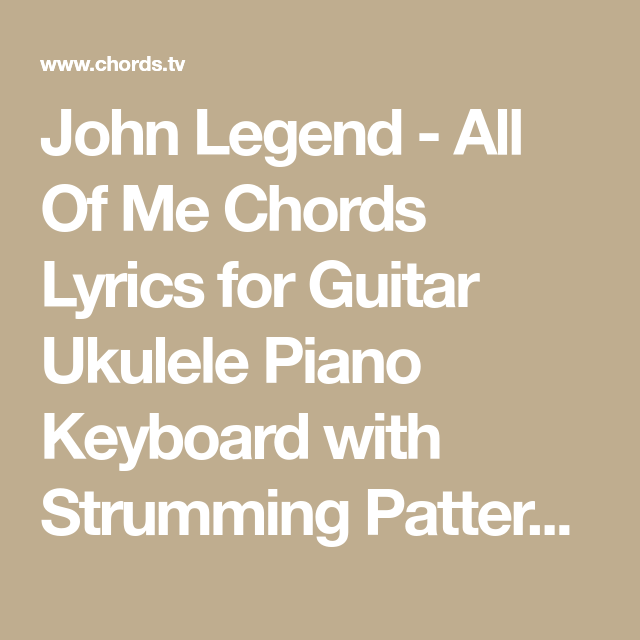 Luxury All Of Me Chord Model - Beginner Guitar Piano Chords - zhpf.info