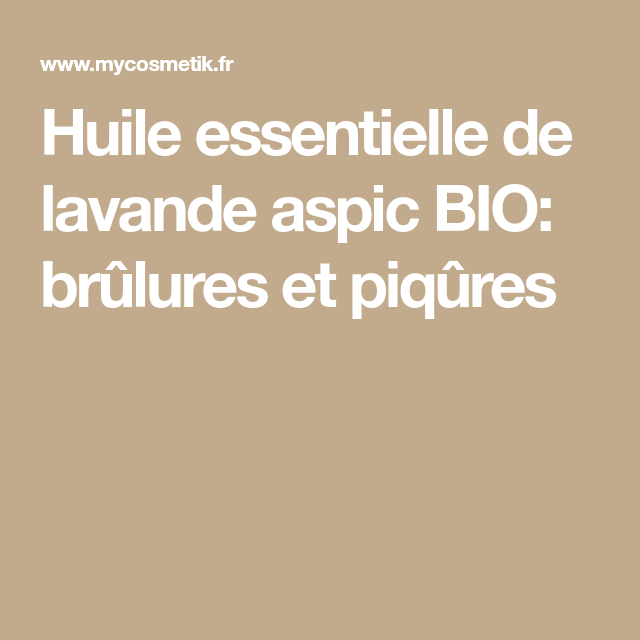 Huile essentielle d'aspic de lavande bio: brûlures et piqûres   – Recettes huiles
