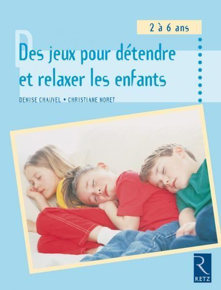 Des Jeux Pour Detendre Et Relaxer Les Enfants 2 6 Ans Ouvrage Papier Exercice Pour Enfant Gymnastique Du Cerveau Livre Enfant 2 Ans