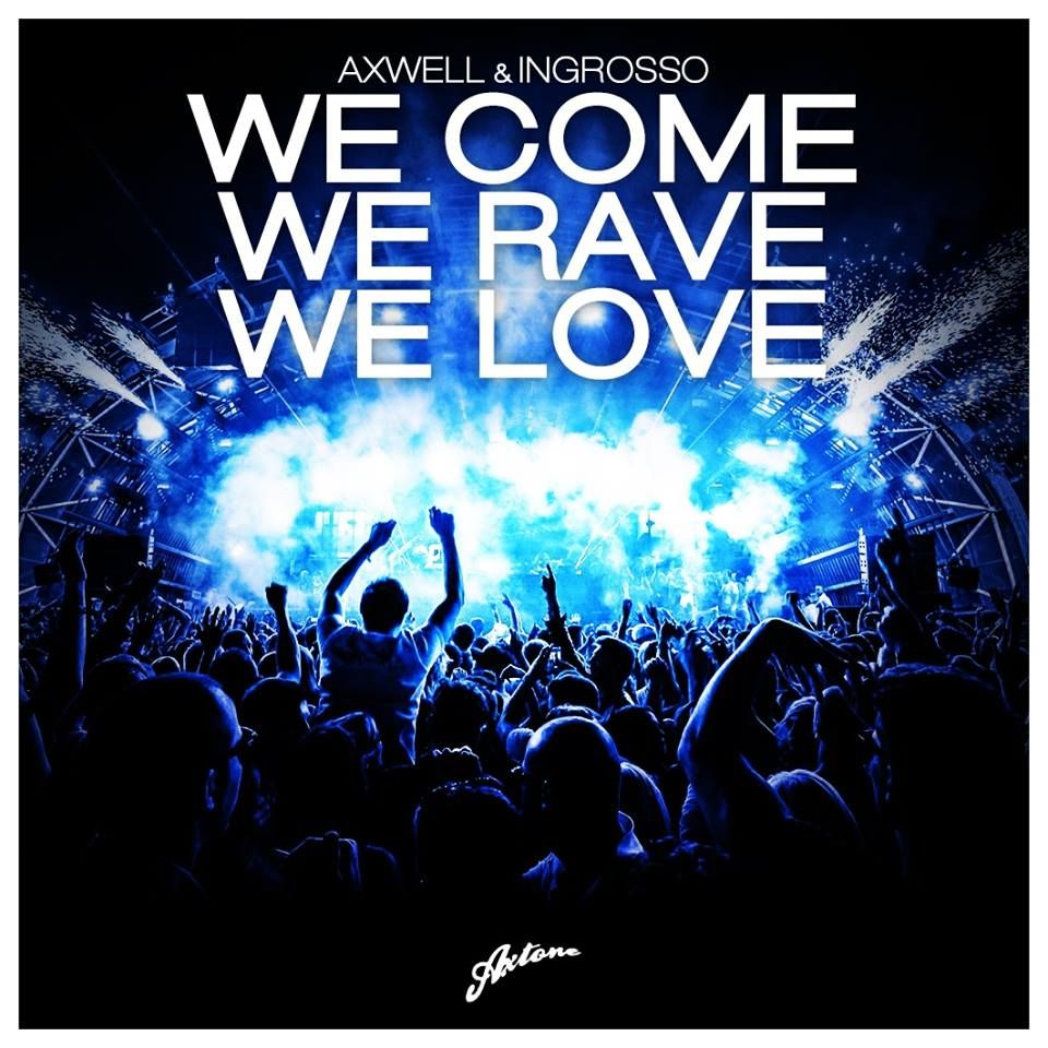 Axwell, Ingrosso – We Come, We Rave, We Love (single cover art)
