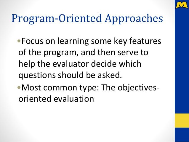 Expertise, Consumer-Oriented, and Program-Oriented Evaluation - program evaluation