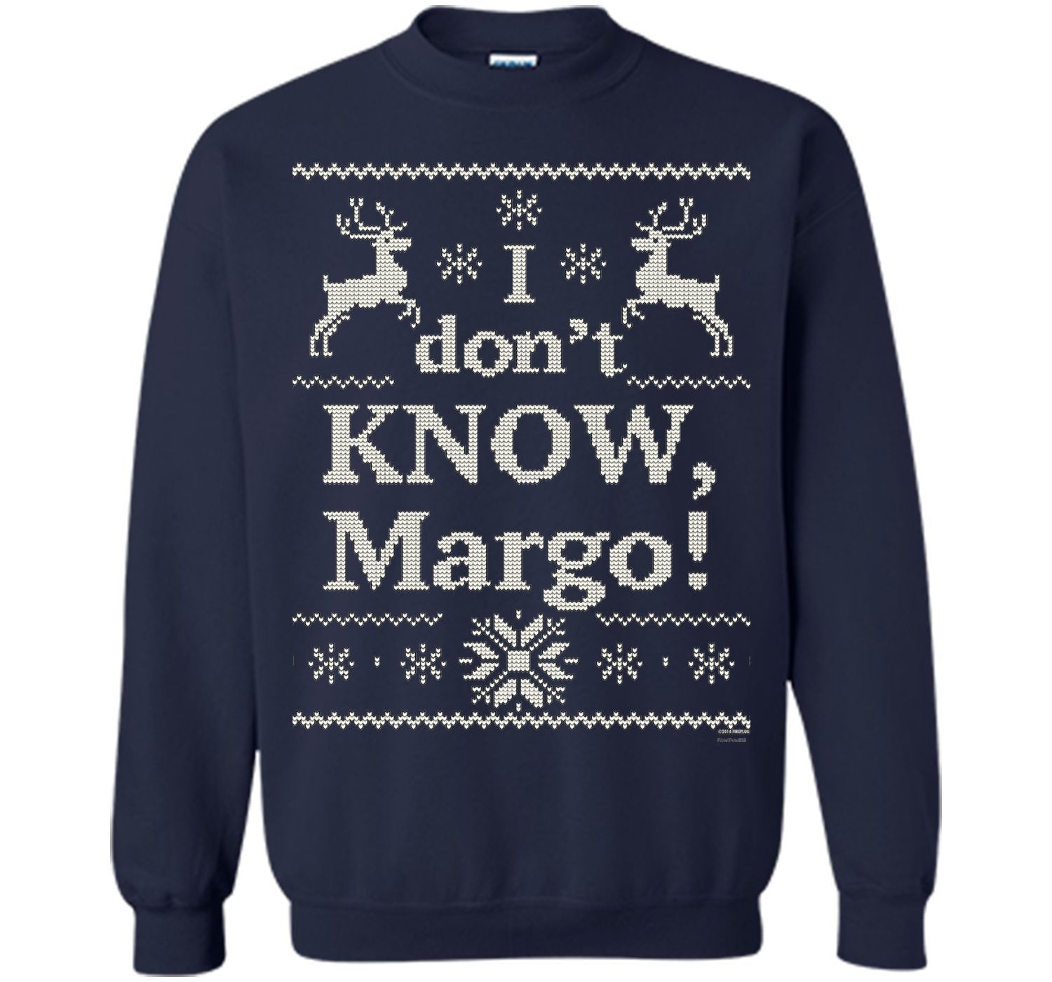 Christmas Vacation I don't KNOW, Margo! tshirt