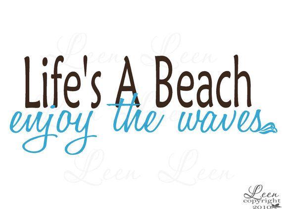Enjoy the waves.