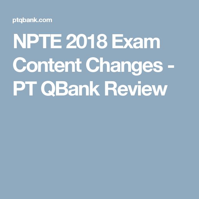 NPTE 2018 Exam Content Changes - PT QBank Review | Acute PT