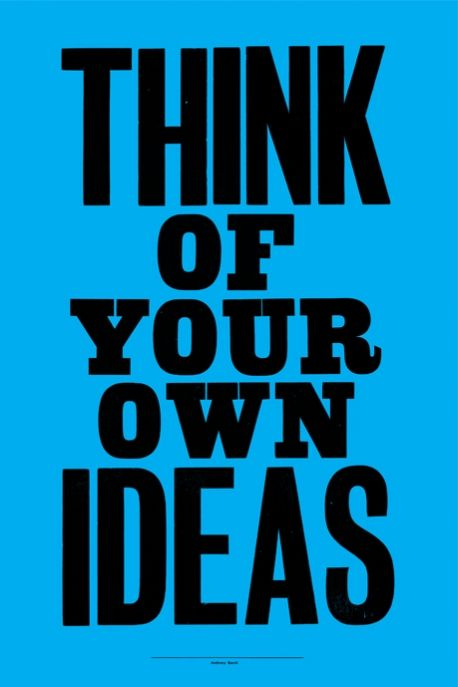 """""""Think of Your Own Ideas"""" poster designed by Anthony Burrill"""