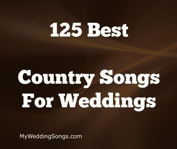 Many People Love Country Music Take A Peek At Our List Of Best Wedding