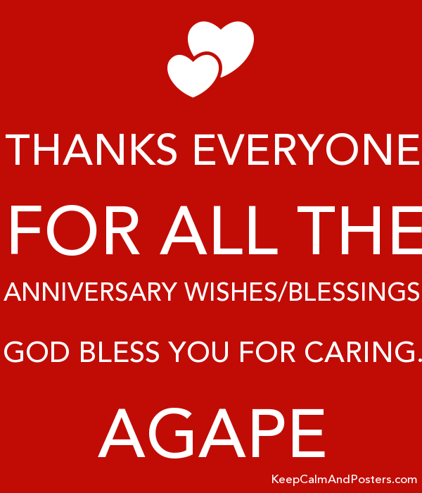 Thanks Everyone For All The Anniversary Wishes Blessings God Bless You For Caring Ag Be Yourself Quotes Thank You Quotes For Friends Anniversary Wishes Quotes