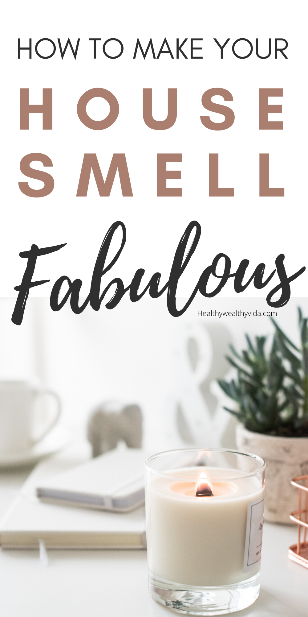 How to Make Your Home Smell Insanely Good House smell