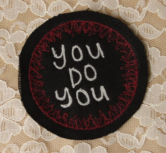 Hey, I found this really awesome Etsy listing at https://www.etsy.com/listing/222338946/you-do-you-punk-jacket-embroidered-patch