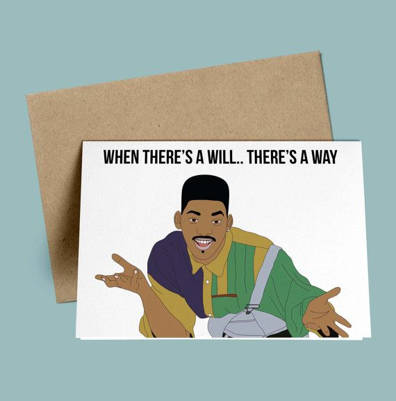 Will Smith When There S A Will There S A Way Will By Greetyoself Funny Birthday Cards Birthday Cards Cards